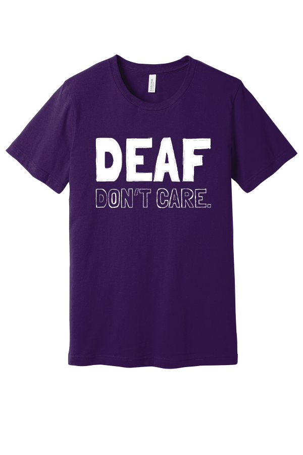 DEAF DON'T CARE